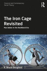bokomslag The Iron Cage Revisited