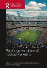 bokomslag Routledge Handbook of Football Marketing