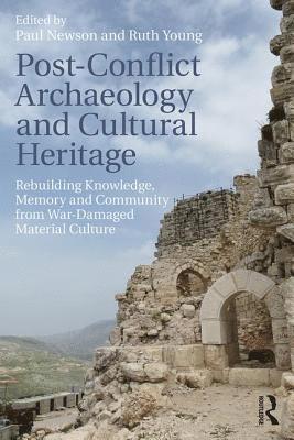 bokomslag Post-conflict archaeology and cultural heritage - rebuilding knowledge, mem