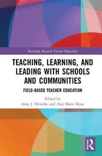 bokomslag Teaching, Learning, and Leading with Schools and Communities