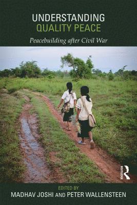 bokomslag Understanding Quality Peace: Peacebuilding after Civil War