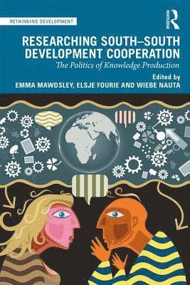 bokomslag Researching South-South Development Cooperation: The Politics of Knowledge Production