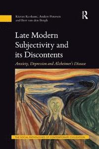 bokomslag Late Modern Subjectivity and its Discontents