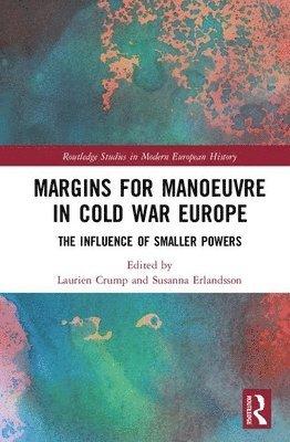 bokomslag Margins for Manoeuvre in Cold War Europe