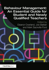 bokomslag Behaviour Management: An Essential Guide for Student and Newly Qualified Teachers