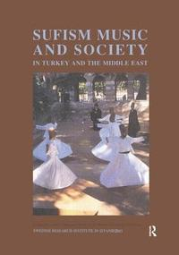 bokomslag Sufism, Music and Society in Turkey and the Middle East