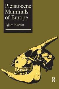 bokomslag Pleistocene Mammals of Europe