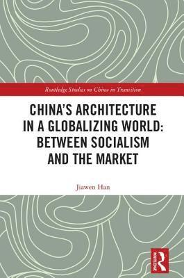 bokomslag Chinas architecture in a globalizing world - between socialism and the mark