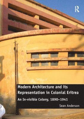 bokomslag Modern architecture and its representation in colonial eritrea - an in-visi