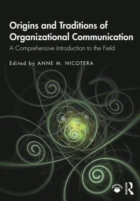 bokomslag Origins and Traditions of Organizational Communication: A Comprehensive Introduction to the Field