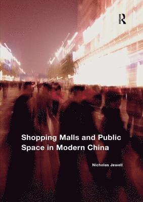 bokomslag Shopping malls and public space in modern china