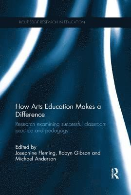 bokomslag How arts education makes a difference - research examining successful class