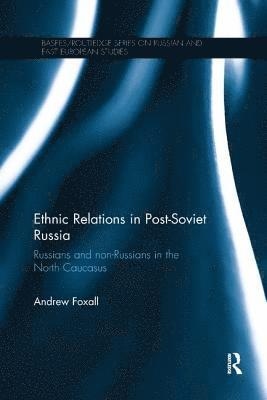 bokomslag Ethnic relations in post-soviet russia - russians and non-russians in the n