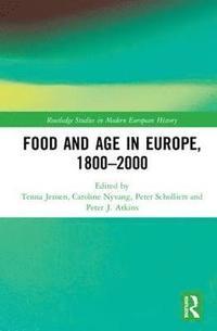 bokomslag Food and Age in Europe, 1800-2000
