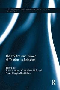 bokomslag The Politics and Power of Tourism in Palestine