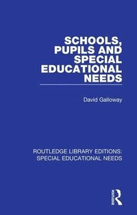 bokomslag Schools, Pupils and Special Educational Needs