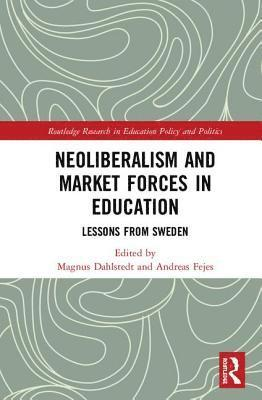 bokomslag Neoliberalism and Market Forces in Education