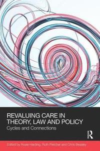 bokomslag ReValuing Care in Theory, Law and Policy