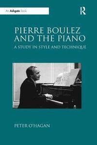 bokomslag Pierre Boulez and the Piano