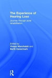 bokomslag The Experience of Hearing Loss