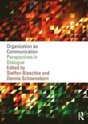 bokomslag Organization as Communication: Perspectives in Dialogue