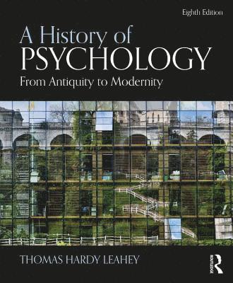 bokomslag A History of Psychology: From Antiquity to Modernity - 8th New edition