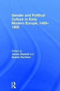 bokomslag Gender and Political Culture in Early Modern Europe, 1400-1800