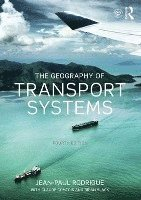 bokomslag The Geography of Transport Systems
