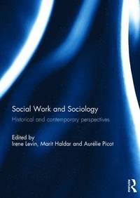 bokomslag Social Work and Sociology: Historical and Contemporary Perspectives