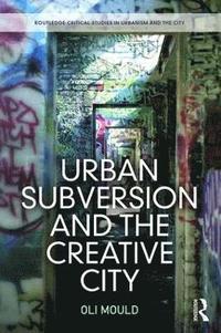 bokomslag Urban Subversion and the Creative City