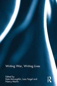 bokomslag Writing War, Writing Lives