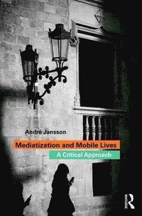 bokomslag Mediatization and Mobile Lives