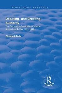 bokomslag Debating - and Creating - Authority