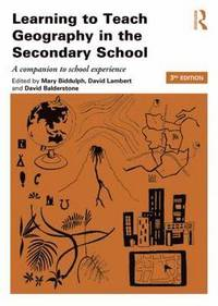 bokomslag Learning to teach geography in the secondary school - a companion to school
