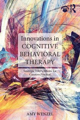 bokomslag Innovations in Cognitive Behavioral Therapy: Strategic Interventions for Creative Practice