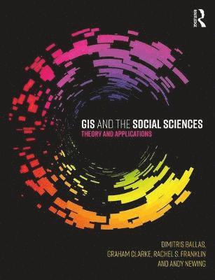 bokomslag GIS and the Social Sciences: Theory and Applications