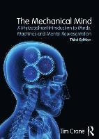 bokomslag The Mechanical Mind: A Philosophical Introduction to Minds, Machines and Mental Representation