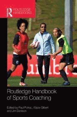 bokomslag Routledge Handbook of Sports Coaching