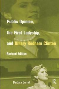 bokomslag Public Opinion, the First Ladyship, and Hillary Rodham Clinton