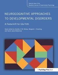 bokomslag Neurocognitive Approaches to Developmental Disorders: A Festschrift for Uta Frith