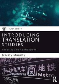 bokomslag Introducing Translation Studies: Theories and Applications