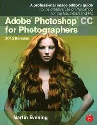 bokomslag Adobe Photoshop CC for Photographers, 2015 Release