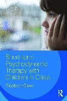 bokomslag Short-term Psychodynamic Therapy with Children in Crisis