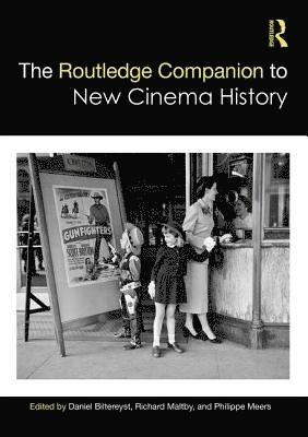 bokomslag The Routledge Companion to New Cinema History
