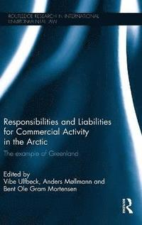 bokomslag Responsibilities and Liabilities for Commercial Activity in the Arctic