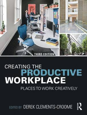 bokomslag Creating the productive workplace - places to work creatively