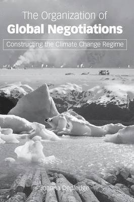 bokomslag Organization of global negotiations - constructing the climate change regim