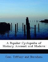 bokomslag A Popular Cyclopedia of History Ancient and Modern