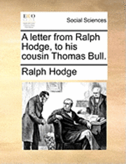 bokomslag A Letter from Ralph Hodge, to His Cousin Thomas Bull.