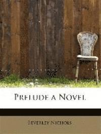 bokomslag Prelude a Novel